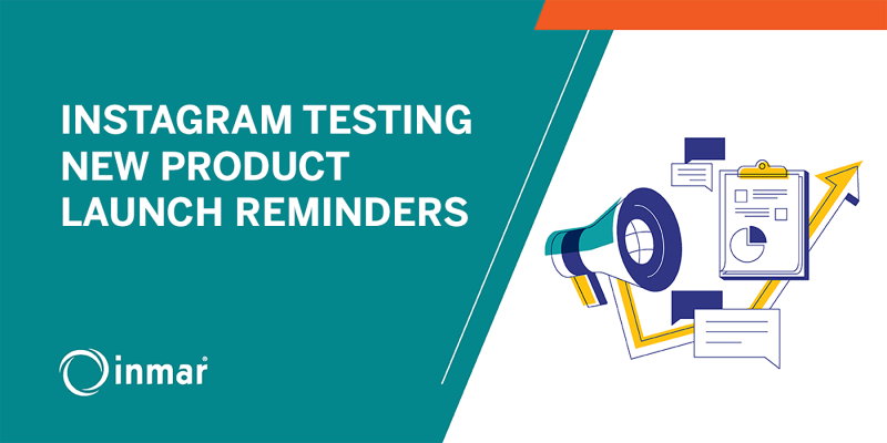 INSTAGRAM TESTING NEW PRODUCT LAUNCH REMINDERS