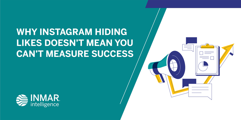 Why Instagram Hiding Likes Doesn't Mean You Can't Measure Success