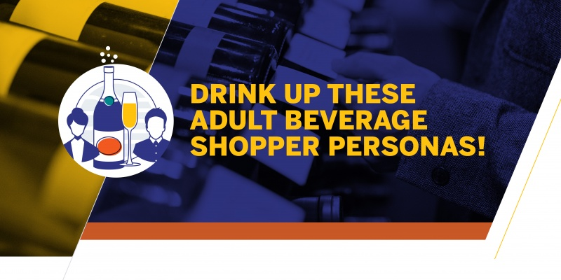 Drink Up These Adult Beverage Shopper Personas!