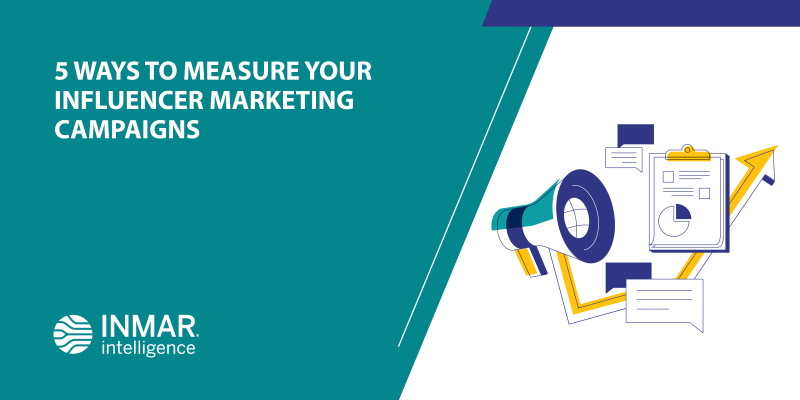 5 Ways to Measure Your Influencer Marketing Campaigns