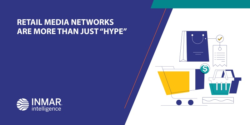 "Retail Media Networks are more than just ""hype""."
