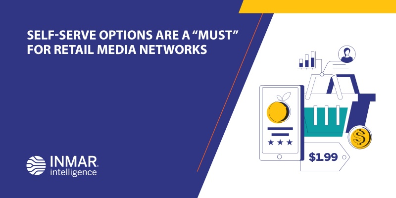 "Self-Serve Options are a ""Must"" for Retail Media Networks"