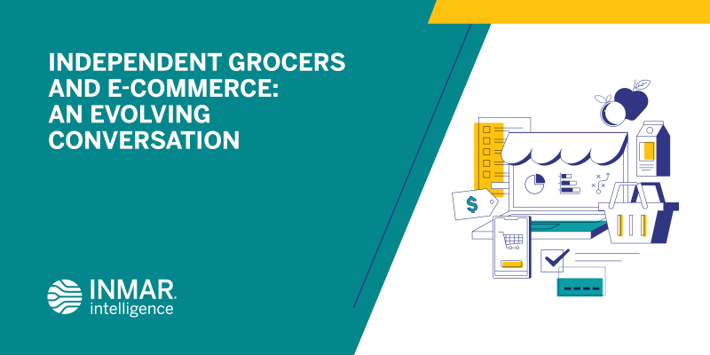 Independent Grocers and E-Commerce: An Evolving Conversation