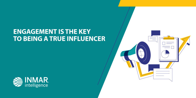 Engagement is the Key to Being a True Influencer