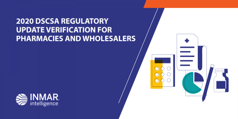 2020 DSCSA Regulatory Update Verification for Pharmacies and Wholesalers