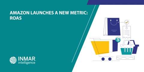 Amazon Launches a New Metric: ROAS