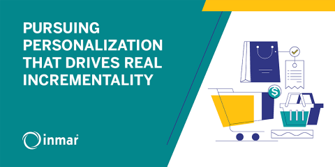 PURSUING PERSONALIZATION THAT DRIVES REAL INCREMENTALITY