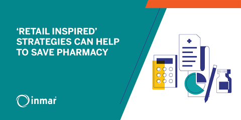 'Retail Inspired' Strategies can Help to Save Pharmacy