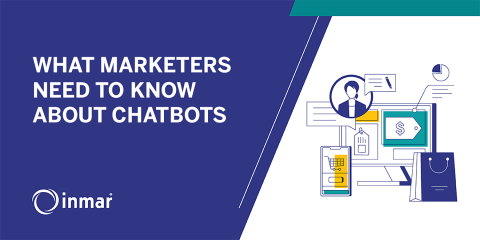 What Marketers Need to Know About Chatbots