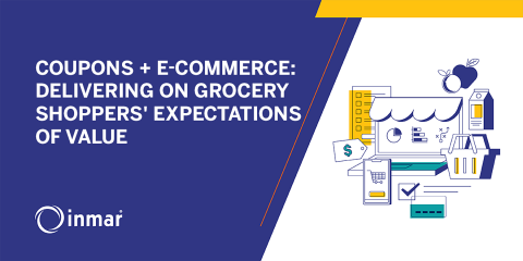 Coupons and e-Commerce: Delivering on Grocery Shoppers' Expectations of Value