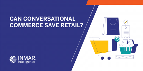 Can Conversational Commerce Save Retail?