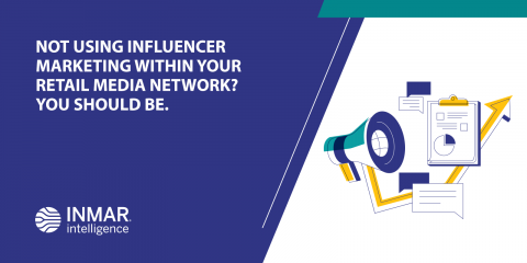 Not Using Influencer Marketing Within Your Retail Media Network? You Should Be.