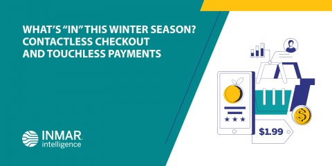 "What's ""In"" this Winter Season? Contactless Checkout and Touchless Payments"