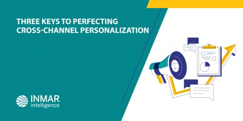 Three keys to perfecting cross-channel personalization