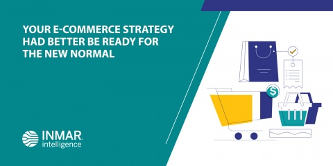 Your e-commerce strategy had better be ready for the new normal