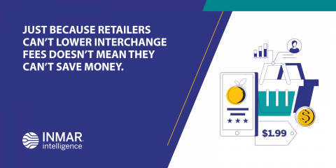 Just because retailers can't lower interchange fees doesn't mean they can't save money.