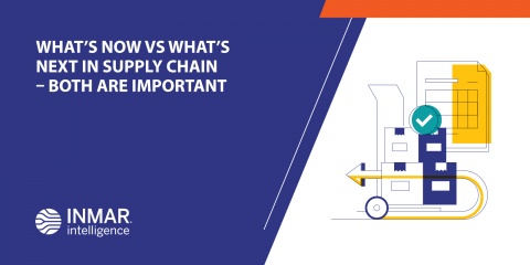 What's Now vs What's Next in Supply Chain – Both are Important